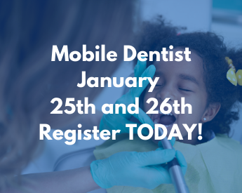 Mobile Dentist January 25th and 26th